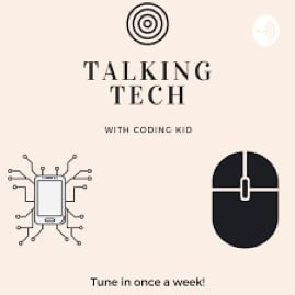Talking Tech With Coding Kid podcast
