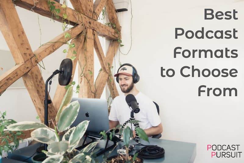 Top 7 Best Podcast Formats to Choose From